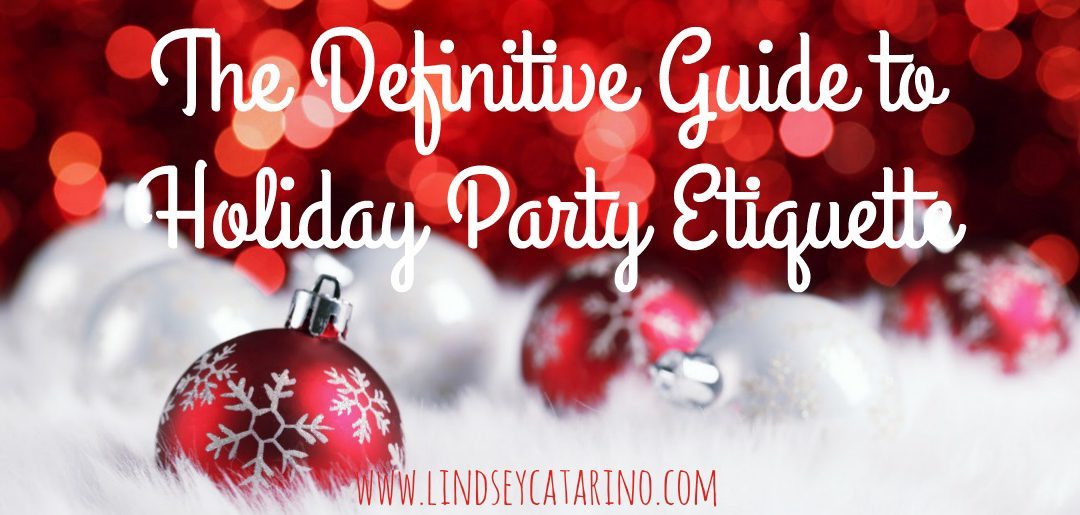 The Definitive Guide to Holiday Party Etiquette