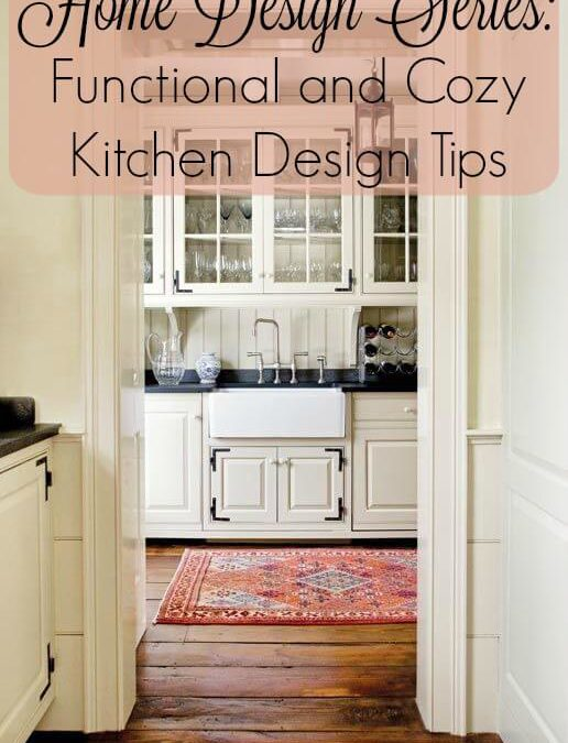 Home Design Series: Functional and Cozy Kitchen Design Tips