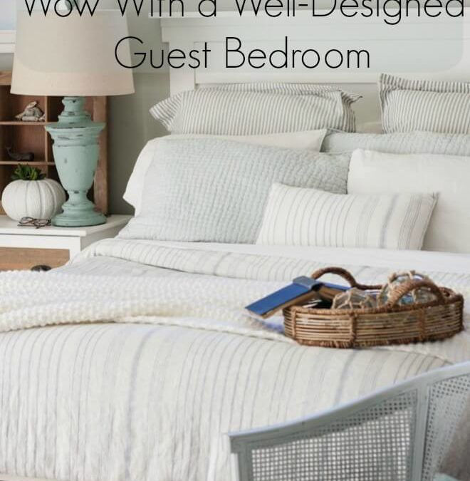 Home Design Series: Wow With a Well-Designed Guest Bedroom