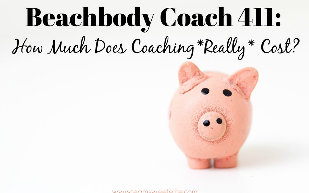 Beachbody Coach 411:  How Much Does Coaching *Really* Cost?